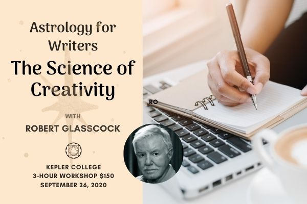 Sept 26. Astrology for Writers: The Science of Creativity with Robert Glasscock ($150)
